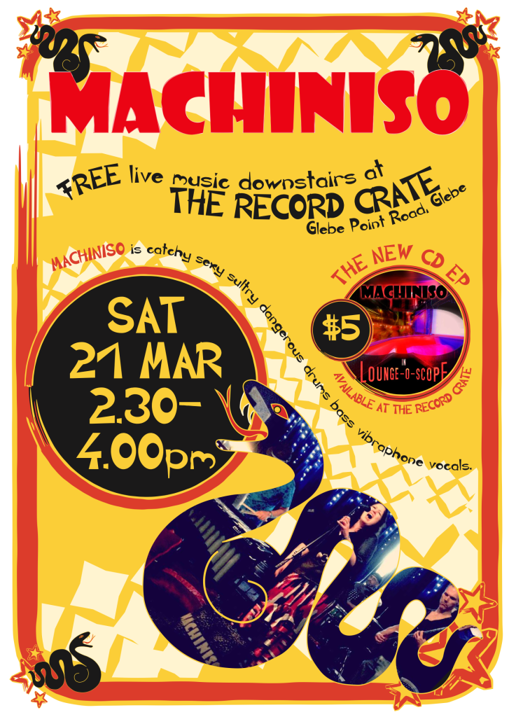 Machiniso is live at The Record Crate, Saturday 21 March from 2.30-4.00pm. This is the Machiniso gig poster.